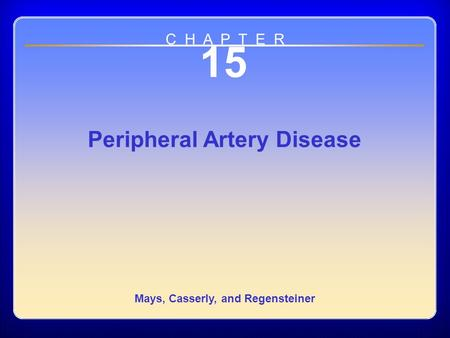 Chapter 03 15 Peripheral Artery Disease Mays, Casserly, and Regensteiner C H A P T E R.