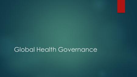 Global Health Governance. 8 Millennium Development Goals.