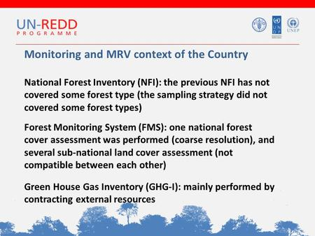 Monitoring and MRV context of the Country National Forest Inventory (NFI): the previous NFI has not covered some forest type (the sampling strategy did.