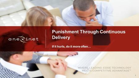 1 Punishment Through Continuous Delivery If it hurts, do it more often…