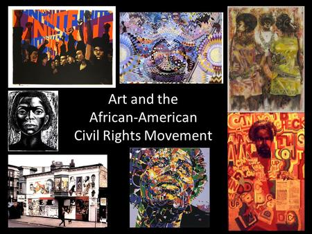 Art and the African-American Civil Rights Movement.
