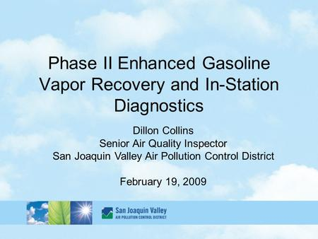 Phase II Enhanced Gasoline Vapor Recovery and In-Station Diagnostics