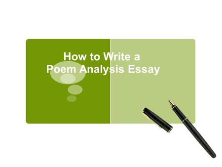how to write a poem analysis essay ppt video online how to write a poem analysis essay what is analysis iuml130sect use this method