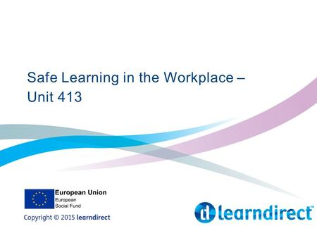 Safe Learning in the Workplace – Unit 413