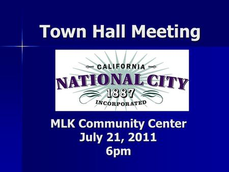 Town Hall Meeting MLK Community Center July 21, 2011 6pm.