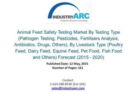 Animal Feed Safety Testing Market By Testing Type (Pathogen Testing, Pesticides, Fertilisers Analysis, Antibiotics, Drugs, Others), By Livestock Type (Poultry.
