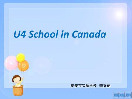 U4 School in Canada 泰安市实验学校 李文丽. There is an old building in my school.