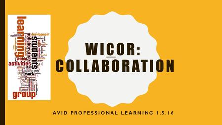WICOR: COLLABORATION AVID PROFESSIONAL LEARNING 1.5.16.