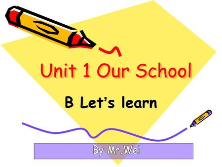 Unit 1 Our School B Let ' s learn. Let's chant.