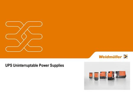 UPS Uninterruptable Power Supplies. UPS systems can avoid expensive machine breakdowns and keep running safety functions, process control and communication.