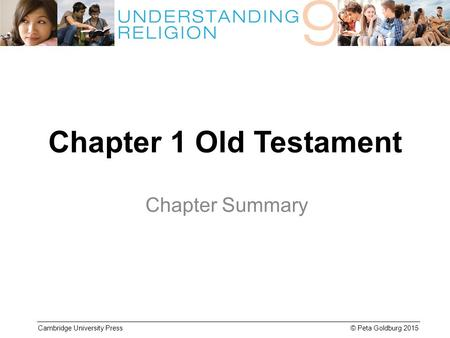 Cambridge University Press © Peta Goldburg 2015 Chapter 1 Old Testament Chapter Summary.