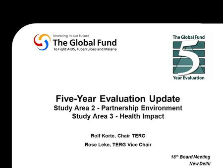 Five-Year Evaluation Update Study Area 2 - Partnership Environment Study Area 3 - Health Impact Rolf Korte, Chair TERG Rose Leke, TERG Vice Chair 18 th.
