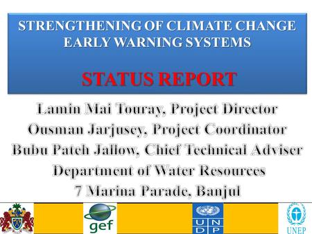 STRENGTHENING OF CLIMATE CHANGE EARLY WARNING SYSTEMS STATUS REPORT.