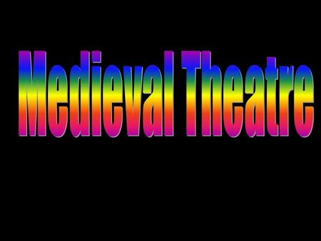 The Christian church is the medieval institution that is credited with the rebirth of western theatre.