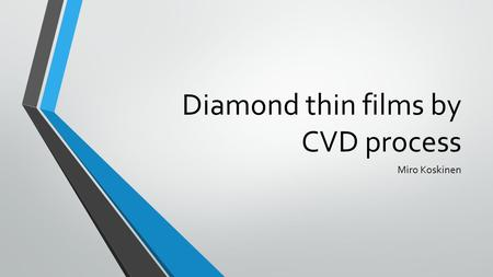Diamond thin films by CVD process