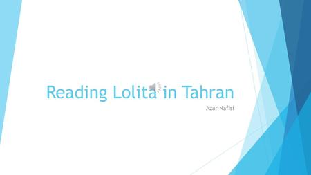 Reading Lolita in Tahran Azar Nafisi Background  Reading Lolita in Tehran is about the impact of the Islamic revolution on the lives of educated women.