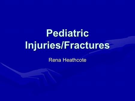Pediatric Injuries/Fractures Rena Heathcote. INTRODUCTION IncidenceIncidence Anatomy of the Growing BoneAnatomy of the Growing Bone –Injury Patterns What.