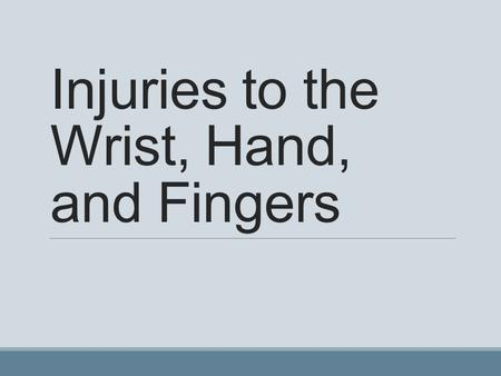Injuries to the Wrist, Hand, and Fingers