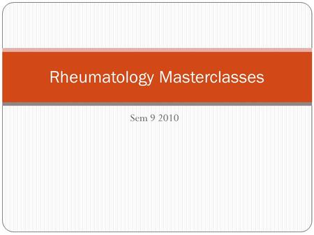 Sem 9 2010 Rheumatology Masterclasses. Paper 2 40 A 28 year old man presents with a 36 hour history of pain and swelling in his right first metatarsophalangeal.