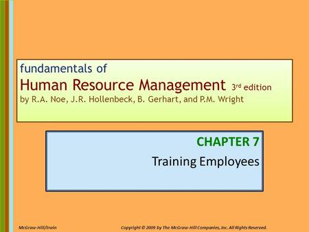 7-1 McGraw-Hill/IrwinCopyright © 2009 by The McGraw-Hill Companies, Inc. All Rights Reserved. fundamentals of Human Resource Management 3 rd edition by.