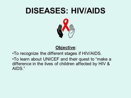 DISEASES: HIV/AIDS Objective: