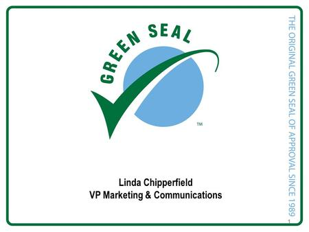 Linda Chipperfield VP Marketing & Communications 1.