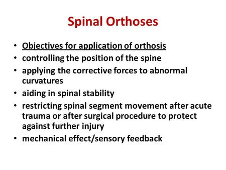 Spinal Orthoses Objectives for application of orthosis