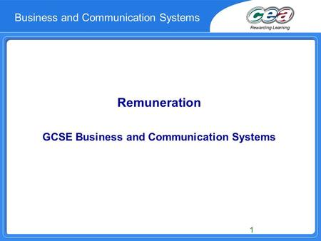 Remuneration GCSE Business and Communication Systems 1 Business and Communication Systems.