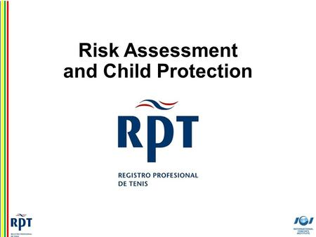 1 Risk Assessment and Child Protection. 2 INTRODUCTION Introduction to Risk Assessment What is Child Abuse? Introduction to Child Protection Policies.