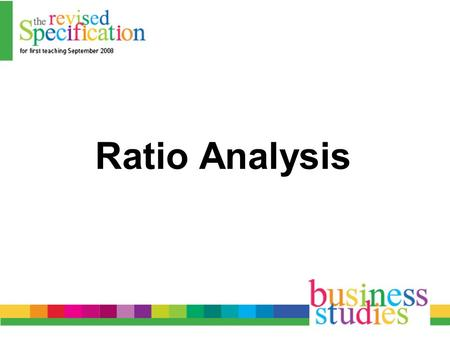 Ratio Analysis. Use of Ratio Analysis To analyse Performance Liquidity Shareholder Investment.