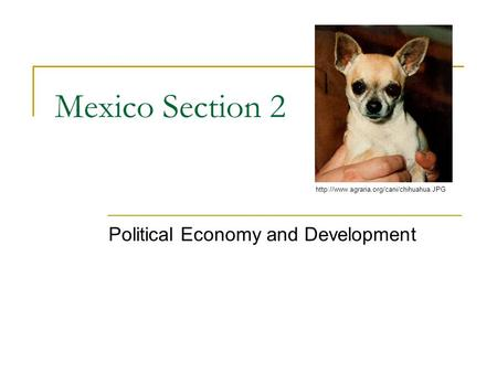 Mexico Section 2 Political Economy and Development