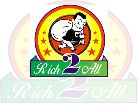 Get Success with Rich2all Get Registered & Deposit Cash Rs.300/- in Your Sponsor Bank Account. You Will Become A Member Of  Rich2All . Now You Can Promote.