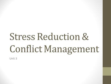 Stress Reduction & Conflict Management Unit 3. Stress-Reduction Techniques Managers must ensure employee well-being and increase productivity, while at.