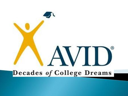 Our Mission: AVID's mission is to close the achievement gap by preparing all students for college readiness and success in a global society. A structured.