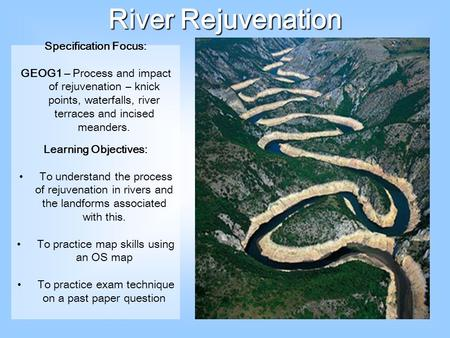 River Rejuvenation Specification Focus: