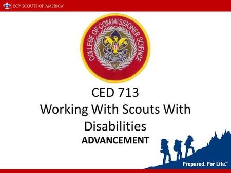 ADVANCEMENT CED 713 Working With Scouts With Disabilities.