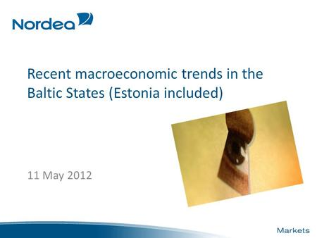 Recent macroeconomic trends in the Baltic States (Estonia included) 11 May 2012.