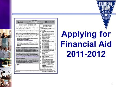 1 Applying for Financial Aid 2011-2012. 2 Sponsors/Partners: Presenter: