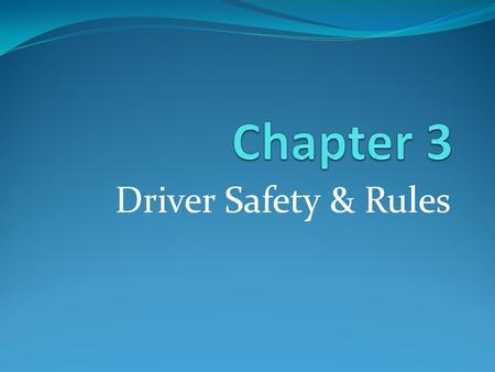 Driver Safety & Rules. Seat Belt Law All front seat occupants are required by law to wear a seat belt. The driver is responsible for enforcing seat belt.