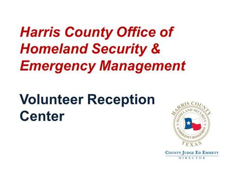 Harris County Office of Homeland Security & Emergency Management Volunteer Reception Center.