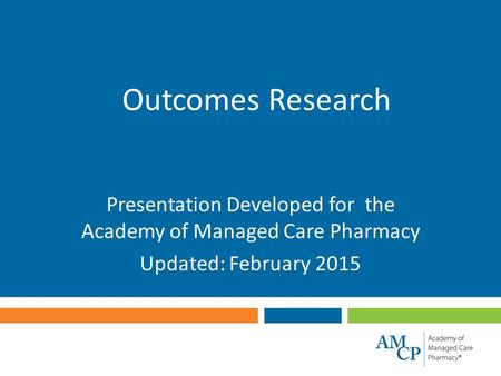 Presentation Developed for the Academy of Managed Care Pharmacy