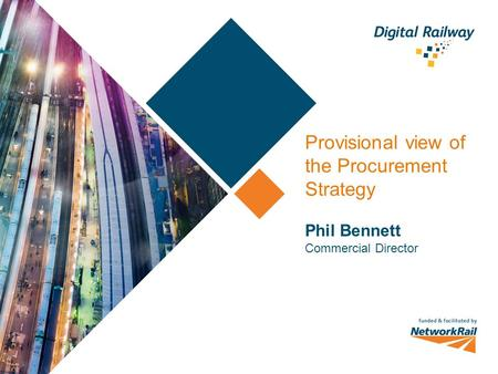Provisional view of the Procurement Strategy Phil Bennett Commercial Director.