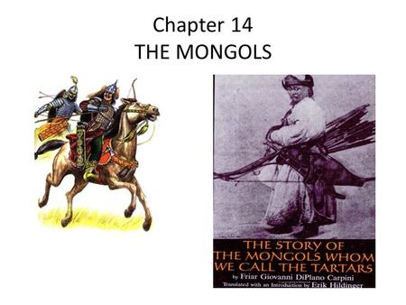 Chapter 14 THE MONGOLS. Mongol Lands Mongolian Steppes.