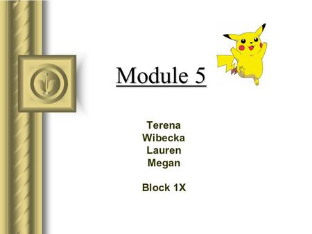 Module 5 Terena Wibecka Lauren Megan Block 1X. Processing Information 1.A driver needs visibility, space, and time to safely operate a vehicle. 2.A vehicle.