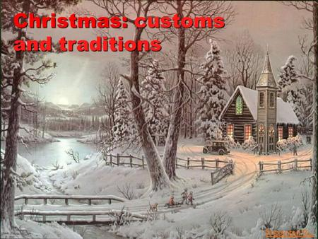 Christmas:customs and traditions Christmas: customs and traditions Prezented.Ru.