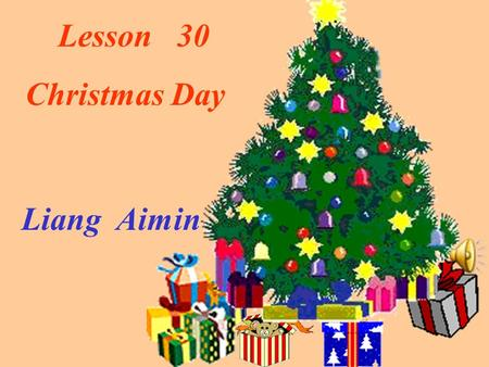 Lesson 30 Christmas Day Liang Aimin. When is Christmas Day? When is Christmas Eve? Christmas Eve is the night before Christmas Day /the night of December.