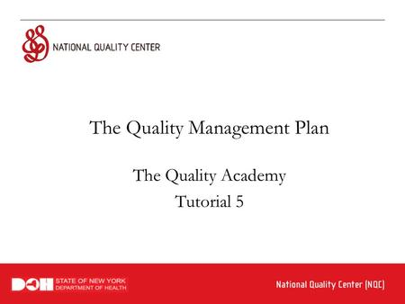 The Quality Management Plan The Quality Academy Tutorial 5.