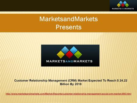 MarketsandMarkets Presents  Customer Relationship.