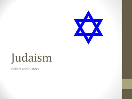 Judaism Beliefs and History. How much do you know about Judaism?
