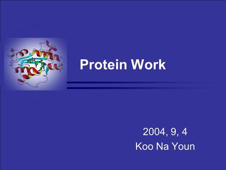 Protein Work 2004, 9, 4 Koo Na Youn. Cell and tissue homogenization Lysis buffer Cell Lysis Protein concentration determination Immunoprecipitation SDS-PAGE.
